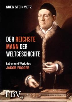 Der reichste Mann der Weltgeschichte von Steinmetz,  Greg