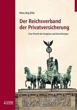 Der Reichsverband der Privatversicherung von Ehler,  Hans J