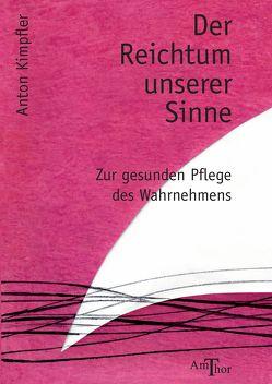 Der Reichtum unserer Sinne von Kimpfler,  Anton