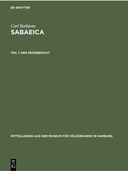 Carl Rathjens: Sabaeica / Der Reisebericht von Rathjens,  Carl