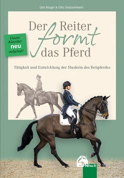 Der Reiter formt das Pferd von Bürger,  Udo, Zietzschmann,  Otto