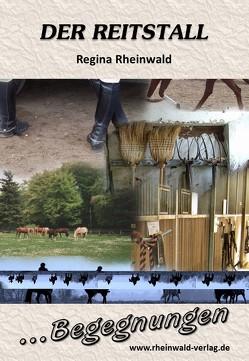 Der Reitstall von Rheinwald,  Regina