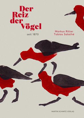 Der Reiz der Vögel seit 1870 von RITTER ,  MARKUS, Salathé,  Tobias