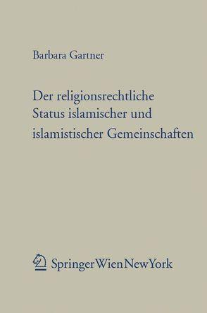 Der religionsrechtliche Status islamischer und islamistischer Gemeinschaften von Gärtner,  Barbara