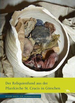 Der Reliquienfund aus der Pfarrkirche St. Crucis in Görschen von Rüber-Schütte,  Elisabeth