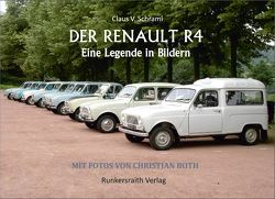 Der Renault R 4 – Eine Legende in Bildern von Christian,  Both, Schraml,  Claus V.