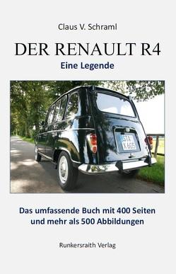 Der Renault R 4 – Eine Legende von Schraml,  Claus V.