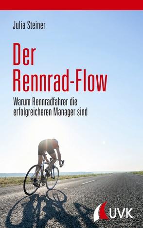 Der Rennrad-Flow von Steiner,  Julia