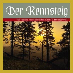 Der Rennsteig von Bellmann,  Dieter, Leonardi,  Imme, Meier-Liehl,  Caroll, Schinköth-Haase,  Katrin, Terhorst,  Alexander, Zschiedrich,  Alexander