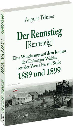 Der Rennstieg [Rennsteig] 1889 und 1899 [neu gesetzt] von Holbein,  Friedrich, Rockstuhl,  Harald, Trinius,  August