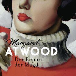 Der Report der Magd von Atwood,  Margaret, Pfetsch,  Helga, Rettinghaus,  Charles, Teltz,  Vera