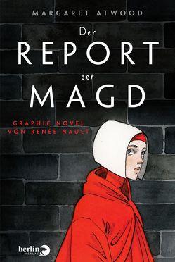 Der Report der Magd von Atwood,  Margaret, Nault,  Renée, Naumann,  Ebi