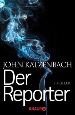 Der Reporter von Katzenbach,  John, Kreutzer,  Anke, Kreutzer,  Eberhard