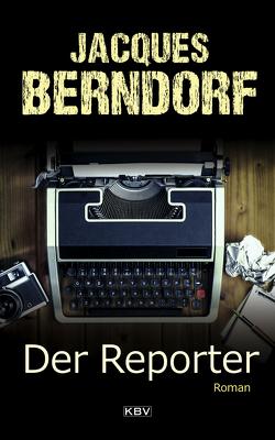 Der Reporter von Berndorf,  Jacques