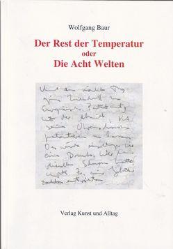 Der Rest der Temperatur oder Die Acht Welten von Baur,  Wolfgang