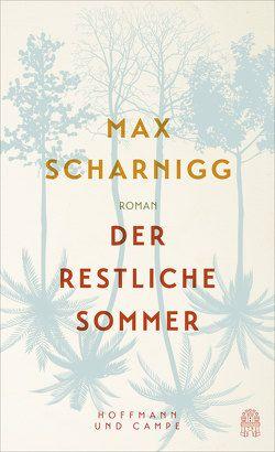 Der restliche Sommer von Scharnigg,  Max