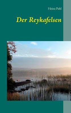 Der Reykafelsen von Pahl,  Heinz