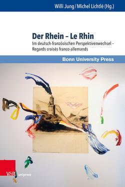 Der Rhein. Le Rhin von Jung,  Willi, Lichtlé,  Michel