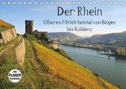 Der Rhein. Oberes Mittelrheintal von Bingen bis Koblenz (Tischkalender 2019 DIN A5 quer)