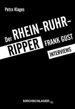 Der Rhein-Ruhr-Ripper Frank Gust von Bohn,  Nicolette, Klages,  Petra