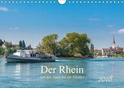 Der Rhein – Von den Alpen bis zur Nordsee (Wandkalender 2018 DIN A4 quer) von Christen,  Ernst