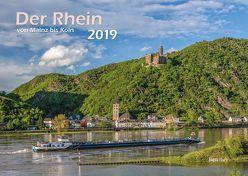 Der Rhein von Mainz bis Köln 2019 Bildkalender A3 cm Spiralbindung von Blossey,  Hans, Klaes,  Holger, Wirtz,  Albert
