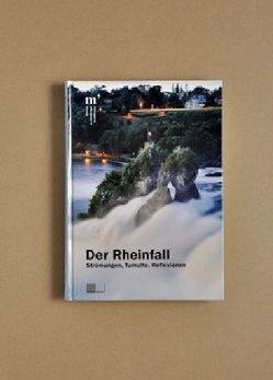 Der Rheinfall von Fayet,  Roger, Grütter,  Daniel, Keller,  Deborah, Keller,  Hildegard E, Köpfli,  Isabelle, Lio,  Michael, Rick,  Beat