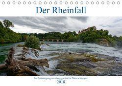 Der Rheinfall – Ein Spaziergang um das gigantische Naturschauspiel (Tischkalender 2018 DIN A5 quer) von Eisold,  Hanns-Peter