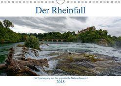 Der Rheinfall – Ein Spaziergang um das gigantische Naturschauspiel (Wandkalender 2018 DIN A4 quer) von Eisold,  Hanns-Peter