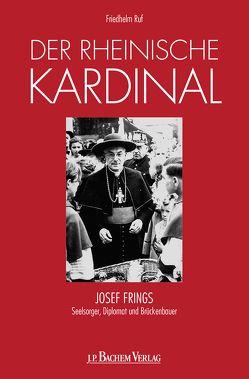 Der rheinische Kardinal von Ruf,  Friedhelm