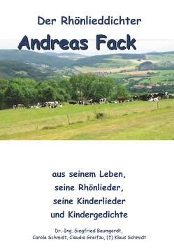 Der Rhönlieddichter Andreas Fack von Baumgardt,  Siegfried, Greifzu,  Claudia, Schmidt,  Carola, Schmidt,  Klaus