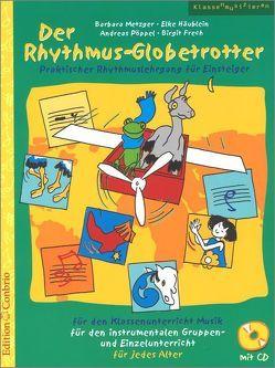 Der Rhythmus-Globetrotter von Frech,  Birgit, Häublein,  Elke, Metzger,  Barbara, Pöppel,  Andreas