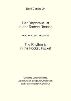 Der Rhythmus ist in der Tasche, Tasche von Cohen-Or,  Beni, Edelsburg,  Silveia, Gomringer,  Eugen, Lindemann,  Peter, Reifenscheid,  Beate, Sauer-Kaulbach,  Lieselotte, Schaefer,  Werner