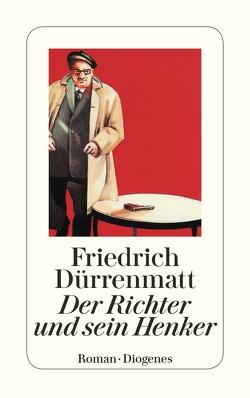 Der Richter und sein Henker von Dürrenmatt,  Friedrich