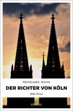 Der Richter von Köln von Rohn,  Reinhard