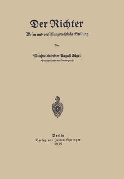 Der Richter Wesen und verfassungsrechtliche Stellung von Jäger,  August