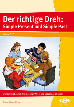 Der richtige Dreh: Simple Present und Simple Past von Ruberg-Neuser,  Anette