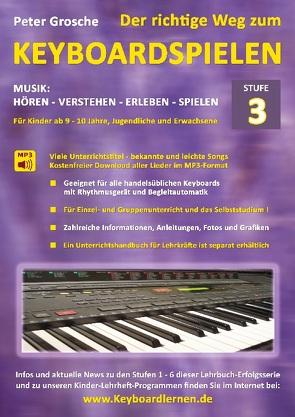 Der richtige Weg zum Keyboardspielen (Stufe 3) von Grosche,  Peter