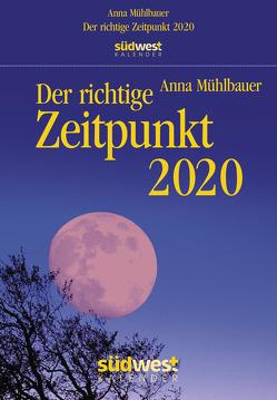Der richtige Zeitpunkt 2020 Tagesabreißkalender von Mühlbauer,  Anna