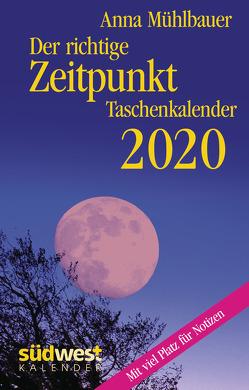 Der richtige Zeitpunkt 2020 Taschenkalender von Mühlbauer,  Anna