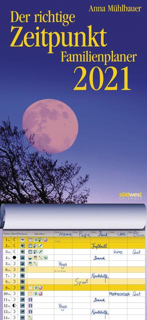 Der richtige Zeitpunkt Familienplaner 2021 Wandkalender von Mühlbauer,  Anna