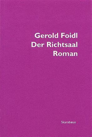 Der Richtsaal von Foidl,  Gerold