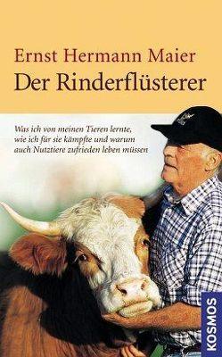 Der Rinderflüsterer von Maier,  Ernst Hermann