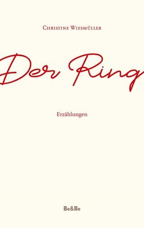 Der Ring von Wiesmüller,  Christine