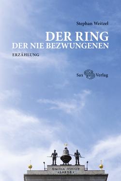 Der Ring der Nie Bezwungenen von Weitzel,  Stephan