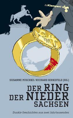 Der Ring der Niedersachsen von Birkefeld,  Richard, Dringenberg,  Bodo, Hagemann,  Karola, Kuhnert,  Cornelia, Mischke,  Susanne, Oehlschläger,  Christian, Osterwald,  Egbert, Stitz,  Ilka