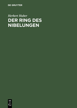 Der Ring des Nibelungen von Huber,  Herbert