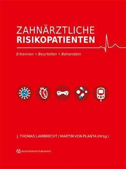 Zahnärztliche Risikopatienten von Lambrecht,  J. Thomas, von Planta,  Martin