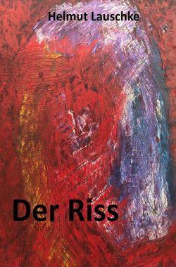 Der Riss von Lauschke,  Helmut