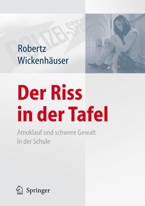 Der Riss in der Tafel von Kreutziger,  Jörg, Robertz,  Frank J., Wickenhäuser,  Ruben Philipp